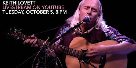 Keith Lovett, October 5, 8 PM, Livestream on YouTube tickets