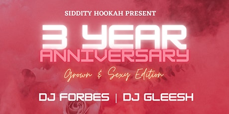 """Siddity Hookah 3 Year  Anniversary """"Grown&Sexy"""" Edition tickets"""
