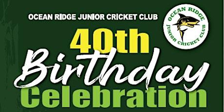 Ocean Ridge Junior Cricket Club 40th Birthday Celebration tickets
