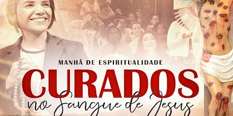 Manhã de Espiritualidade Curados no Sangue de Jesus ingressos