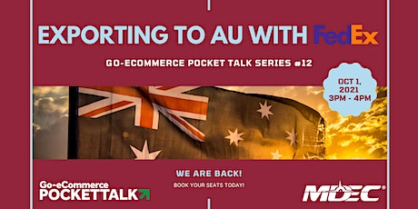 Go-eCommerce Pocket Talk Series #12 | Exporting to AU with FedEx entradas