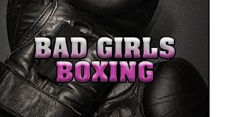 Bad Girls Boxing tickets