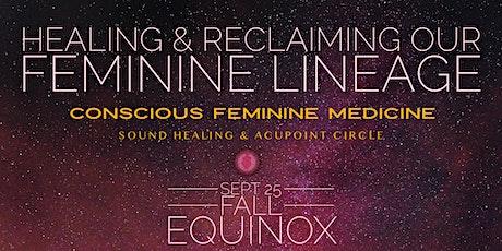 FEMININE MEDICINE SOUND HEALING CIRCLE w/ Acupuncture ( no needles) entradas