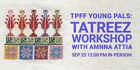 TPFF 2021 Young Pals: Tatreez Workshop tickets