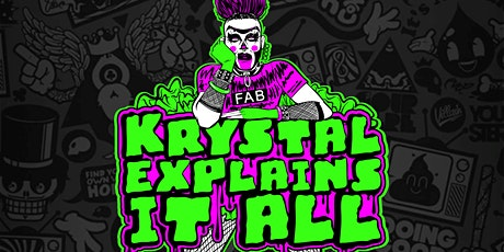 KRYSTAL EXPLAINS IT ALL! Saturday, Sept 25th at 9pm tickets
