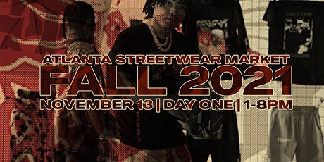 The Atlanta Street Wear Market Fall 2021 (DAY 1) tickets