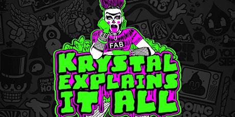 KRYSTAL EXPLAINS IT ALL! Saturday, Oct 2nd at 5pm tickets
