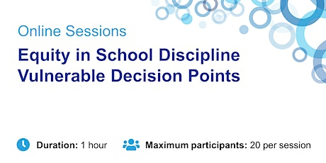 Equity in School Discipline Vulnerable Decision Points tickets