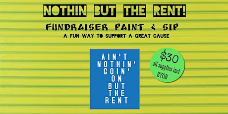 Nothin But The Rent Paint & Sip Fundraiser tickets