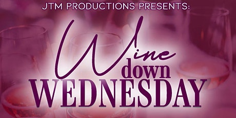 JTM Productions Presents: Wine Down Wednesday tickets