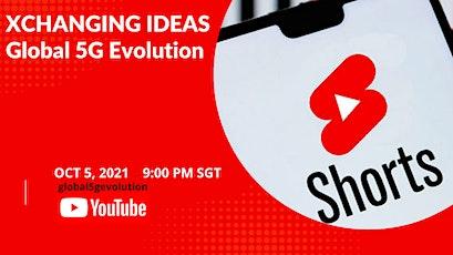XCHANGING IDEAS #19 - Global 5G Evolution tickets
