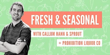 FRESH & SEASONAL with Callum Hann tickets
