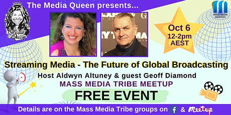 Streaming Media-The Future of Global Broadcasting - Mass Media Tribe Meetup tickets