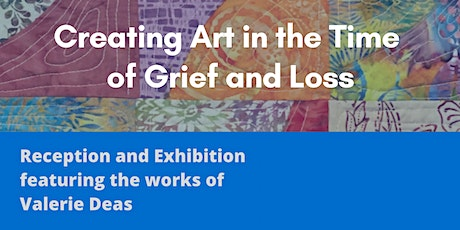 Exhibition: Creating Art in the Time of Grief and Loss tickets