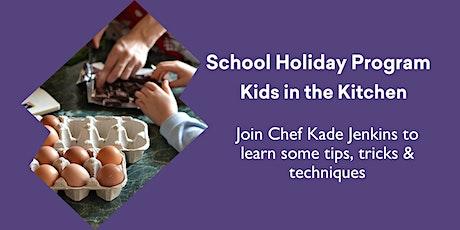 School Holiday program- Kids in the Kitchen tickets