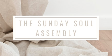 The Sunday Soul Assembly: Self Worth Edition tickets