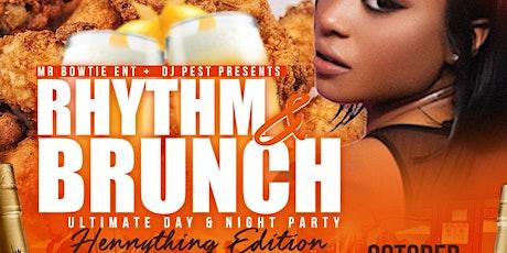 Rhythm & Brunch  Day / Night Party - Hennything  Editon tickets