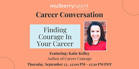 Finding Courage in your Career tickets