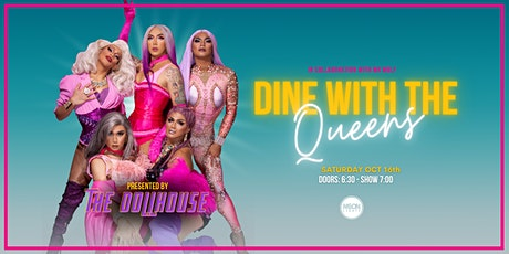 DINE WITH THE QUEENS - OCT 16th tickets