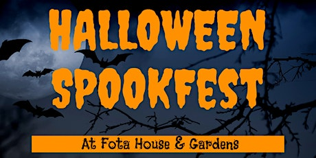 Halloween SpookFest at Fota House and Gardens Sunday2pm tickets