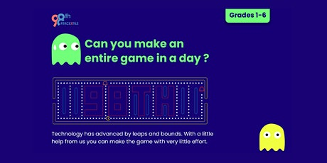 98thPercentile's FREE Tutorial for creating Pacman game  for Grades 1 to 6 tickets