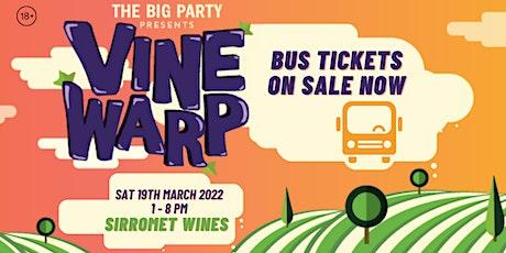 BUS TICKETS: Vine Warp - Sirromet Wines 2022 tickets