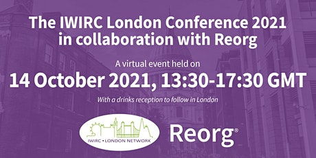 The IWIRC London Conference 2021 - in collaboration with Reorg tickets