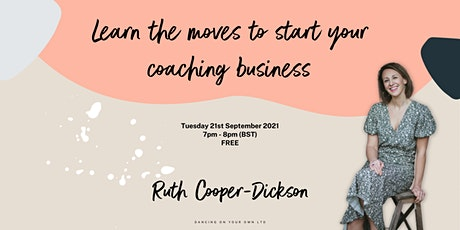 Learn the moves to start your coaching business tickets