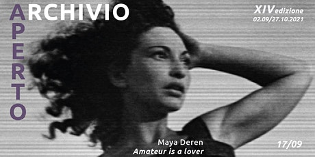 AA2021 / Amateur is a Lover. Maya Deren in 16mm  | 17/09 biglietti