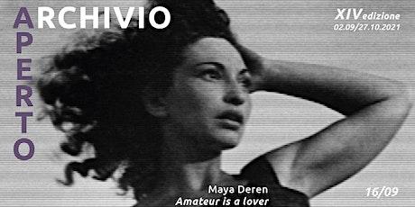 AA2021 / Amateur is a Lover. Maya Deren in 16mm  | 16/09 rinviato al 17/09 biglietti