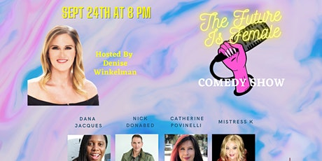 9/24/21 The Future Is Female Comedy Night tickets