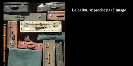 Rencontre : le haïku, approche par l'image billets