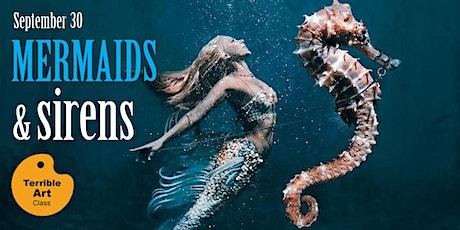 September TERRIBLE ART : Mermaids & Sirens tickets