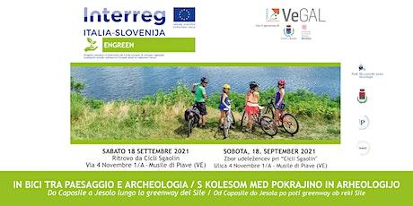 IN BICI TRA PAESAGGIO E ARCHEOLOGIA /S kolesom med pokrajino in arheologijo biglietti