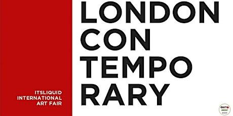 LONDON CONTEMPORARY International Art Fair _On appoiment visit tickets