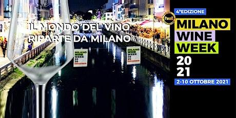 Milan Wine Week dal 2 al 10 Ottobre 2021 - ✆ 3332434799 biglietti