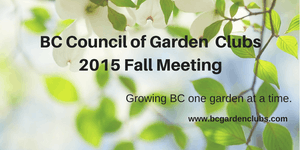 2015 Fall Meeting of the BC Council of Garden Clubs