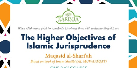 The Higher Objectives of Islamic Jurisprudence tickets