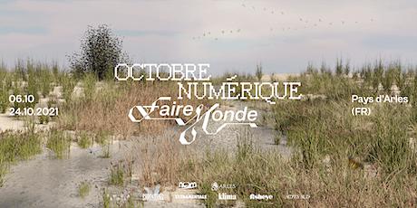 [FESTIVAL] Octobre Numérique - Faire Monde billets