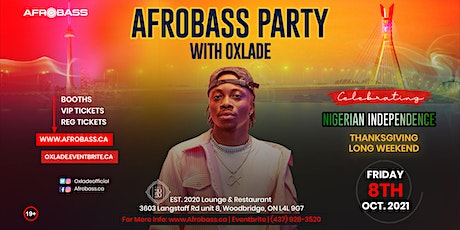 AFROBASS PARTY W/ OXLADE | NIGERIAN INDEPENDENCE | THANKS GIVING FRIDAY tickets