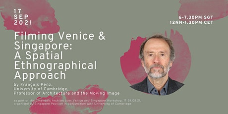 Filming Venice & Singapore:  A Spatial Ethnographical Approach tickets