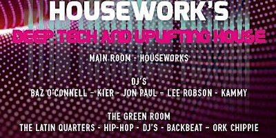 Housework's Deep Tech and Uplifting House FREE ENTRY BEFORE 9PM