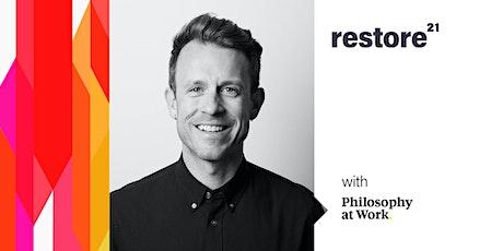 Restore: Philosophy at Work - Find your Focus (Online) tickets