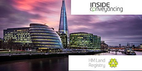 HM Land Registry & Inside Conveyancing Seminar London tickets