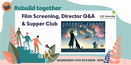 Welcome Week- Film Screening, Director Q&A and Supper Club - Goodbye Europe tickets