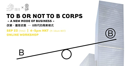 """""""To B or not to B Corps – A New Mode of Business"""" Online Workshop tickets"""
