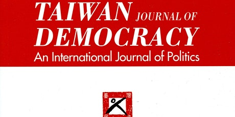When Authors Meet Critics: Taiwan Journal of Democracy Special Issue Launch tickets