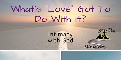 """What's """"Love"""" Got To Do With It? 4-Week Bible Study Series tickets"""