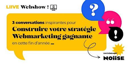 Webshow | Construire votre stratégie WebMarketing gagnante billets