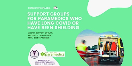 Reflective Spaces: Paramedics Support Groups - Long COVID and shielding tickets